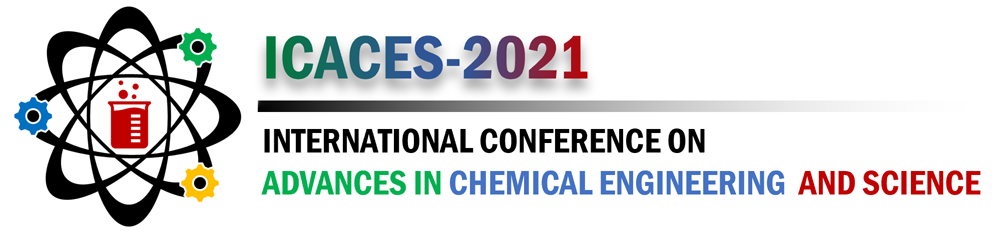 International Conference on Advances in Chemical Engineering and Science – 2021